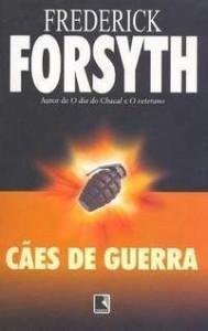 """Capa do Livro """"Cães de Guerra"""" de  Frederick Forsyth"""