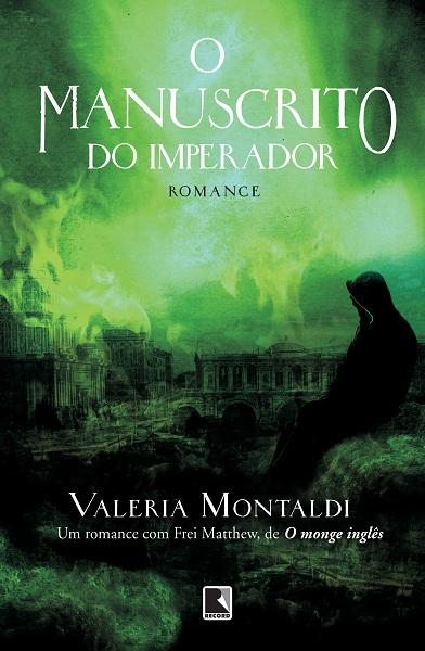 """Capa do Livro """"O Manuscrito do Imperador"""" de Valeria Montaldi"""