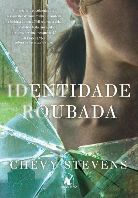 """Capa do livro """"Identidade Roubada"""" de Chevy Stevens"""