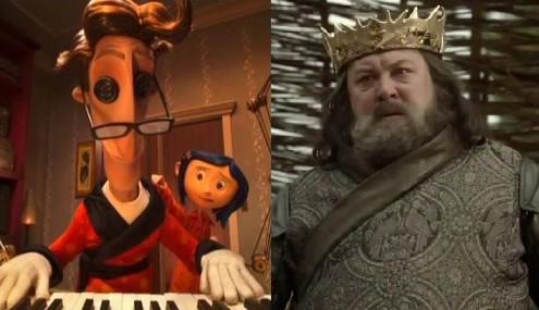 """Outro pai, de """"Coraline"""" e Robert Baratheon, de """"Guerra dos Tronos"""""""
