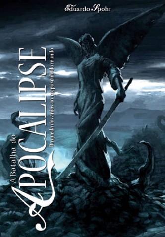 """Capa do Livro """"A Batalha do Apocalipse"""" de Eduardo Spohr"""