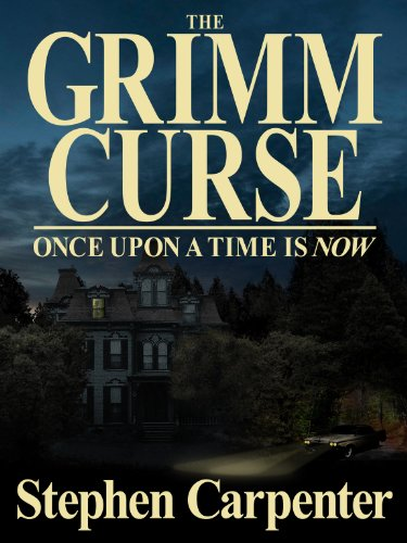 "Capa do Livro ˜The Grimm Curse: Once Upon a Time is Now"" de Stephen Carpenter"