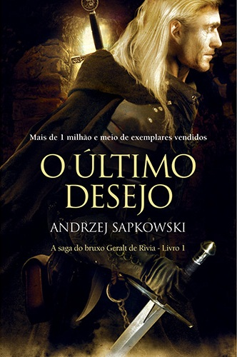 """Capa do Livro """"O Último Desejo: A Saga do Bruxo Gerald de Rívia"""" de Andrzej Sapkowski"""