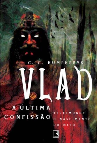"""Capa do Livro """"Vlad: a Última Confissão"""" de C. C. Humphreys"""